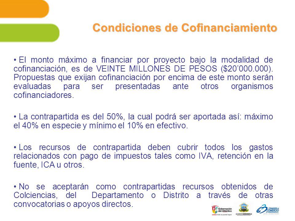 Condiciones de Cofinanciamiento El monto máximo a financiar por proyecto bajo la modalidad de cofinanciación, es de VEINTE MILLONES DE PESOS ($20000.000).