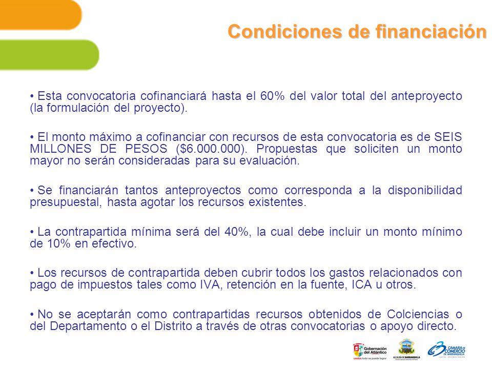Condiciones de financiación Esta convocatoria cofinanciará hasta el 60% del valor total del anteproyecto (la formulación del proyecto).