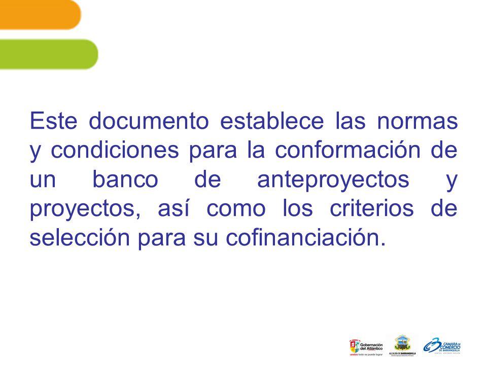 Este documento establece las normas y condiciones para la conformación de un banco de anteproyectos y proyectos, así como los criterios de selección para su cofinanciación.