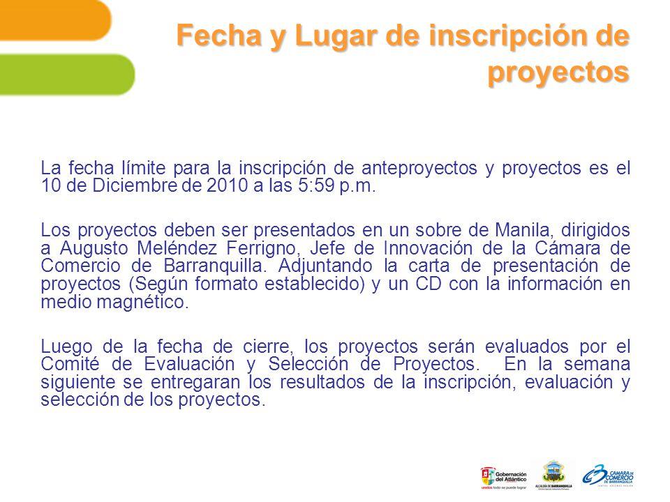 Fecha y Lugar de inscripción de proyectos La fecha límite para la inscripción de anteproyectos y proyectos es el 10 de Diciembre de 2010 a las 5:59 p.m.