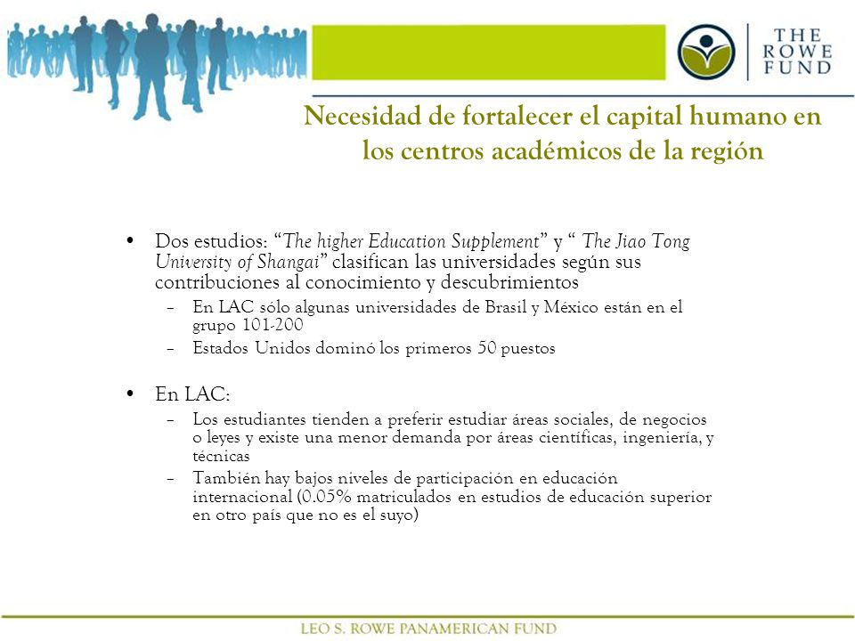 4 Necesidad de fortalecer el capital humano en los centros académicos de la región Dos estudios: The higher Education Supplement y The Jiao Tong Unive