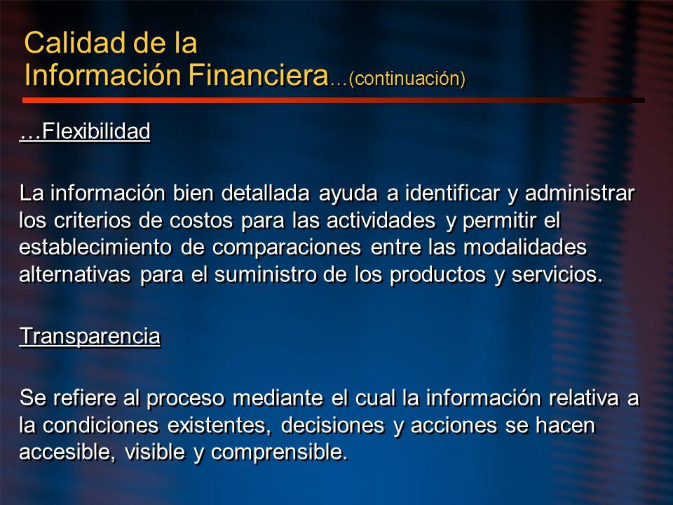 …Flexibilidad La información bien detallada ayuda a identificar y administrar los criterios de costos para las actividades y permitir el establecimien