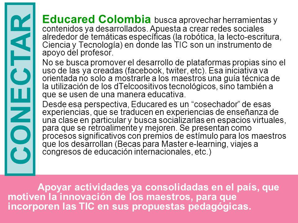 Educared Colombia busca aprovechar herramientas y contenidos ya desarrollados.