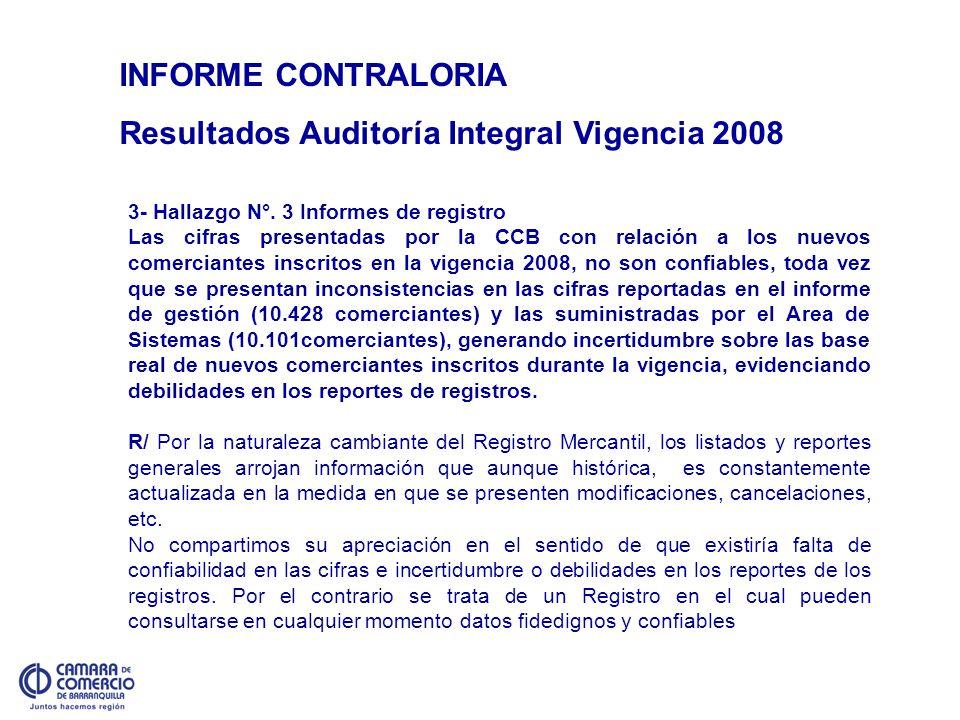 INFORME CONTRALORIA Resultados Auditoría Integral Vigencia 2008 3- Hallazgo N°. 3 Informes de registro Las cifras presentadas por la CCB con relación