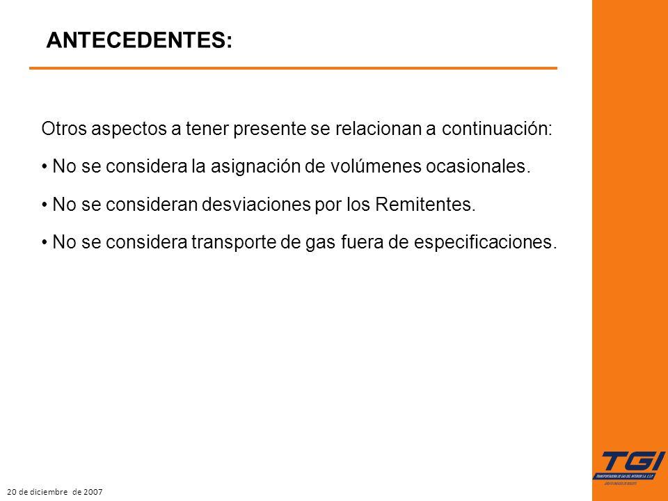 20 de diciembre de 2007 ANTECEDENTES: Otros aspectos a tener presente se relacionan a continuación: No se considera la asignación de volúmenes ocasionales.