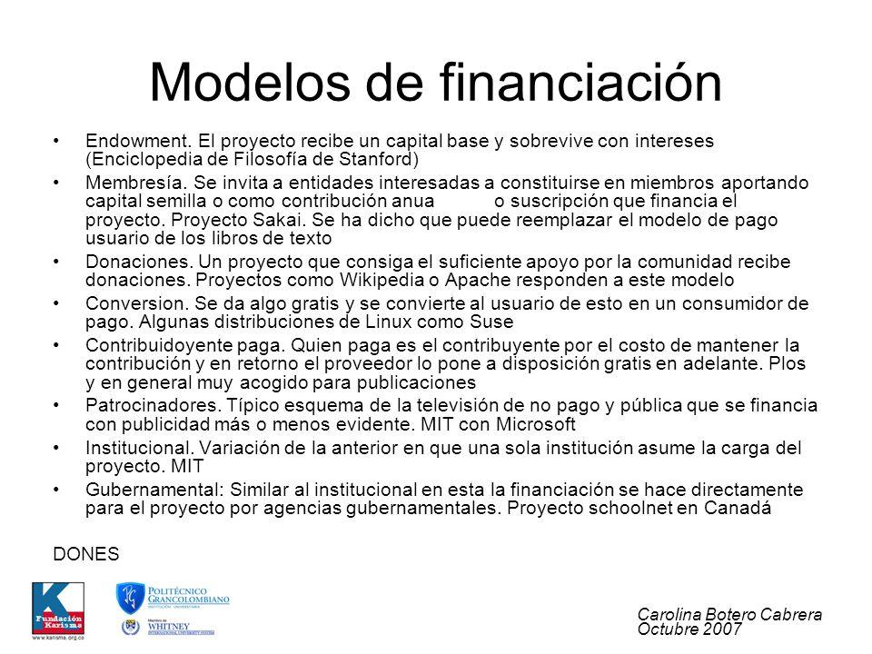Carolina Botero Cabrera Octubre 2007 Modelos de financiación Endowment.
