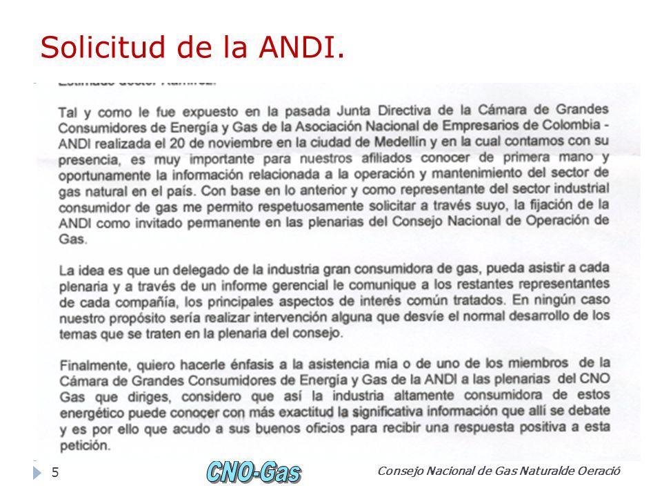 Solicitud de la ANDI. Consejo Nacional de Gas Naturalde Oeració 5