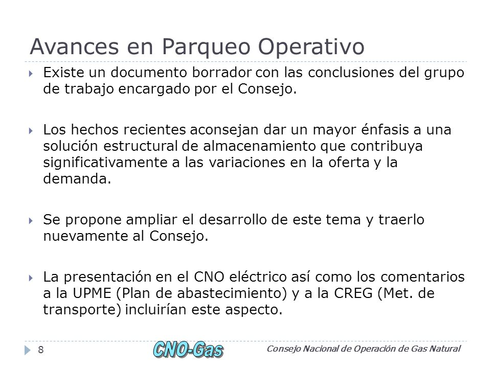 Avances en Parqueo Operativo Existe un documento borrador con las conclusiones del grupo de trabajo encargado por el Consejo. Los hechos recientes aco