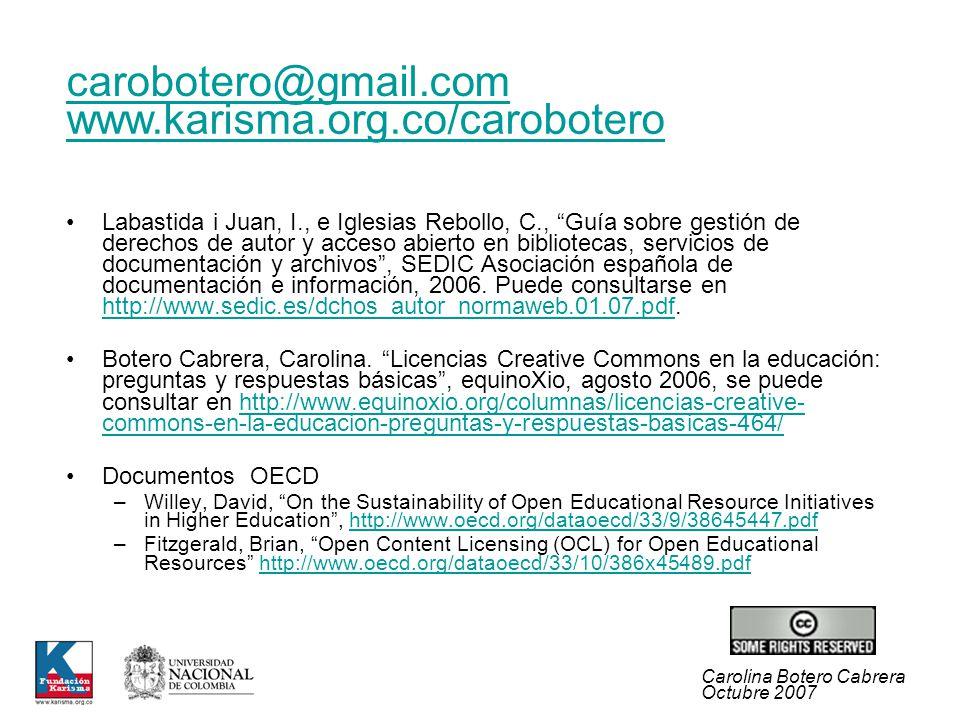 Carolina Botero Cabrera Octubre 2007 Labastida i Juan, I., e Iglesias Rebollo, C., Guía sobre gestión de derechos de autor y acceso abierto en bibliot