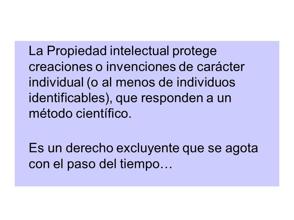 La Propiedad intelectual protege creaciones o invenciones de carácter individual (o al menos de individuos identificables), que responden a un método