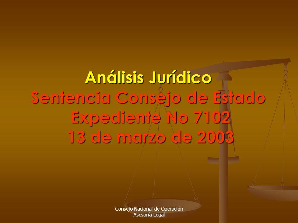Consejo Nacional de Operación Asesoría Legal Análisis Jurídico Sentencia Consejo de Estado Expediente No 7102 13 de marzo de 2003