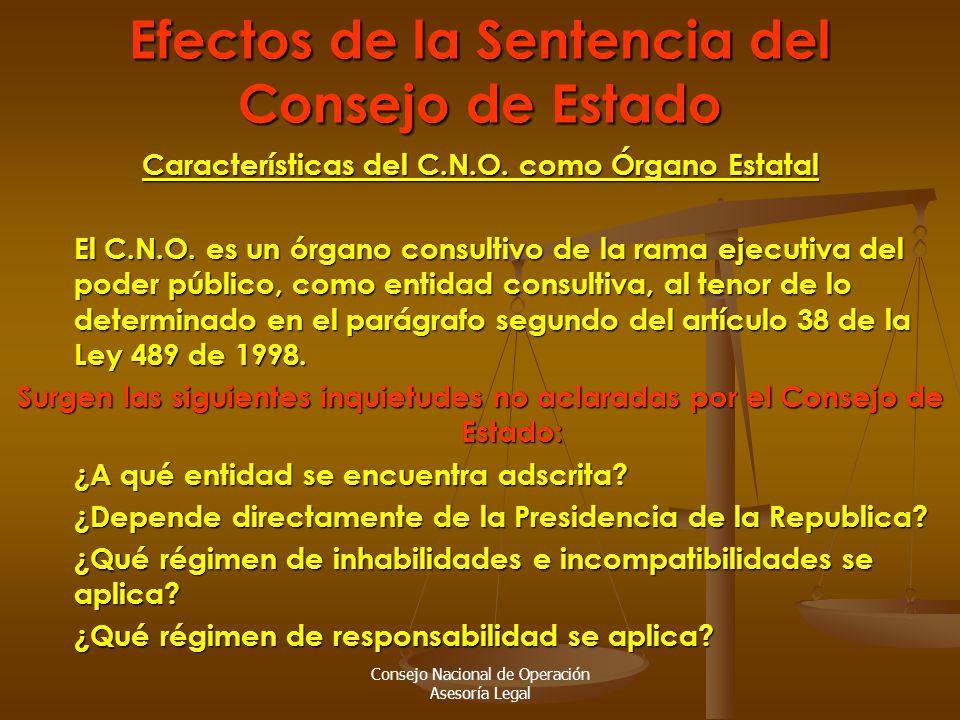 Consejo Nacional de Operación Asesoría Legal Efectos de la Sentencia del Consejo de Estado Características del C.N.O.