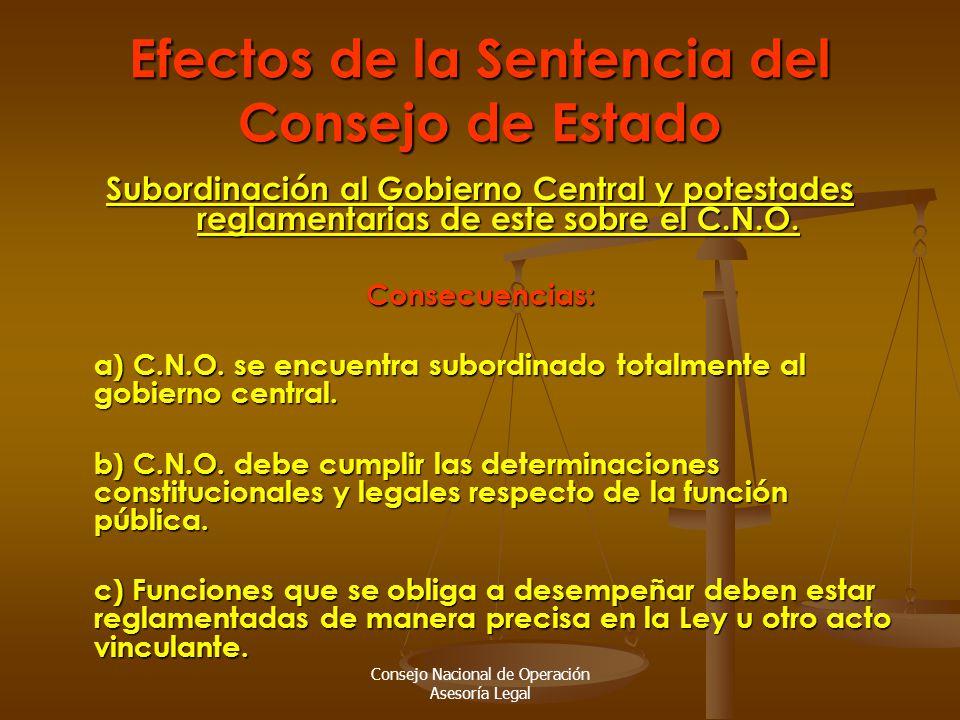 Consejo Nacional de Operación Asesoría Legal Efectos de la Sentencia del Consejo de Estado Subordinación al Gobierno Central y potestades reglamentarias de este sobre el C.N.O.