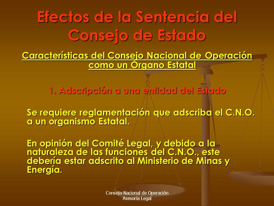 Consejo Nacional de Operación Asesoría Legal Efectos de la Sentencia del Consejo de Estado Características del Consejo Nacional de Operación como un Órgano Estatal 1.