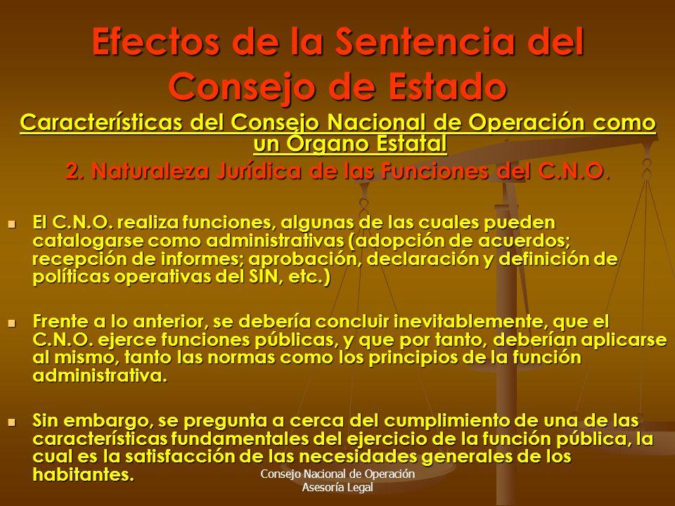 Consejo Nacional de Operación Asesoría Legal Efectos de la Sentencia del Consejo de Estado Características del Consejo Nacional de Operación como un Órgano Estatal 2.