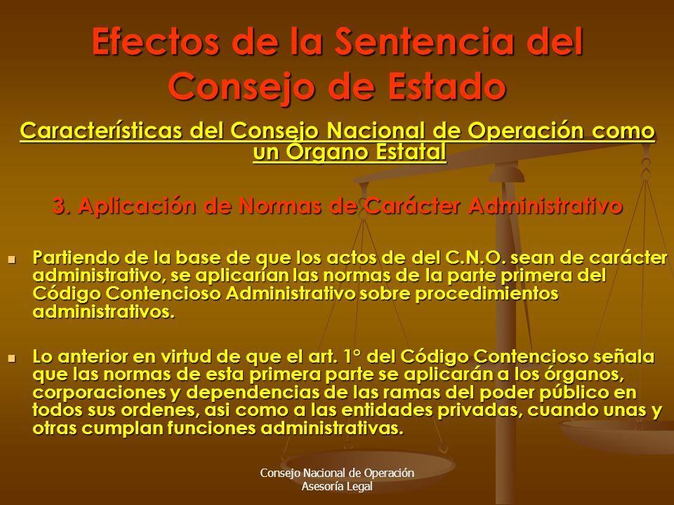 Consejo Nacional de Operación Asesoría Legal Efectos de la Sentencia del Consejo de Estado Características del Consejo Nacional de Operación como un Órgano Estatal 3.