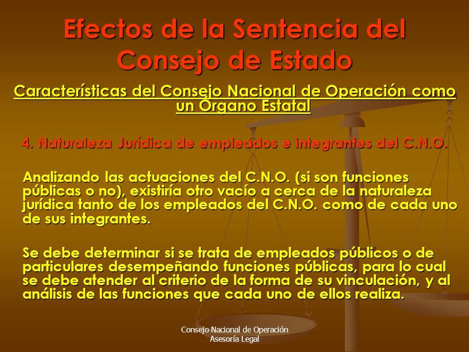 Consejo Nacional de Operación Asesoría Legal Efectos de la Sentencia del Consejo de Estado Características del Consejo Nacional de Operación como un Órgano Estatal 4.