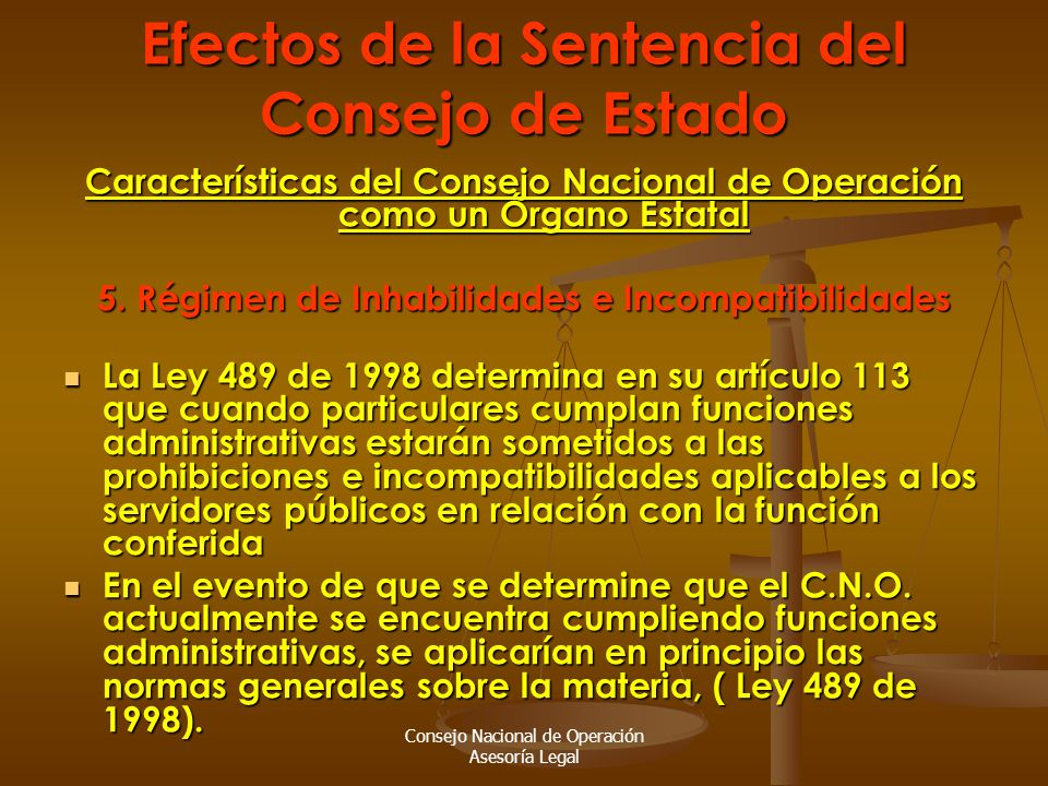 Consejo Nacional de Operación Asesoría Legal Efectos de la Sentencia del Consejo de Estado Características del Consejo Nacional de Operación como un Órgano Estatal 5.