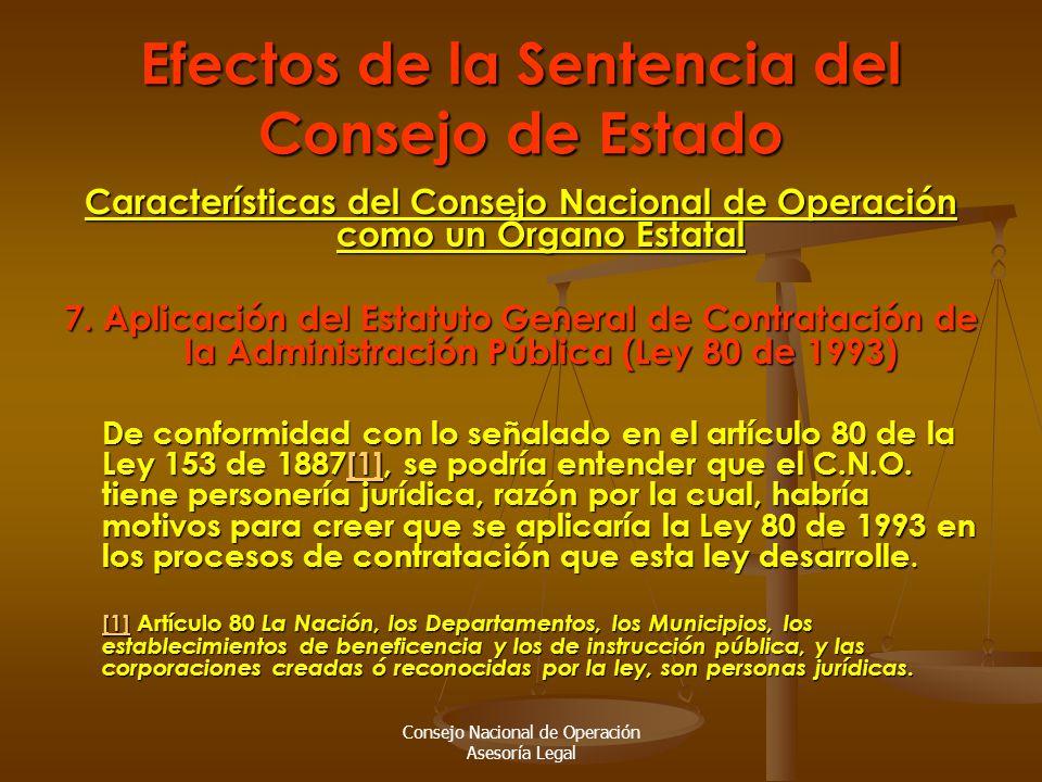 Consejo Nacional de Operación Asesoría Legal Efectos de la Sentencia del Consejo de Estado Características del Consejo Nacional de Operación como un Órgano Estatal 7.