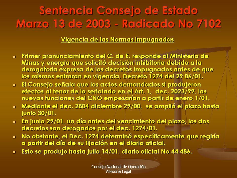 Consejo Nacional de Operación Asesoría Legal Sentencia Consejo de Estado Marzo 13 de 2003 - Radicado No 7102 Vigencia de las Normas Impugnadas Primer pronunciamiento del C.