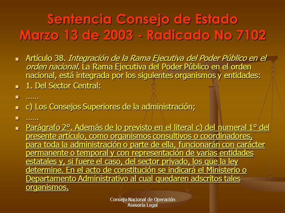 Consejo Nacional de Operación Asesoría Legal Sentencia Consejo de Estado Marzo 13 de 2003 - Radicado No 7102 Artículo 38.