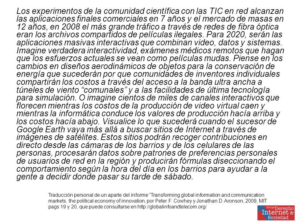 Los experimentos de la comunidad científica con las TIC en red alcanzan las aplicaciones finales comerciales en 7 años y el mercado de masas en 12 años, en 2008 el más grande tráfico a través de redes de fibra óptica eran los archivos compartidos de películas ilegales.