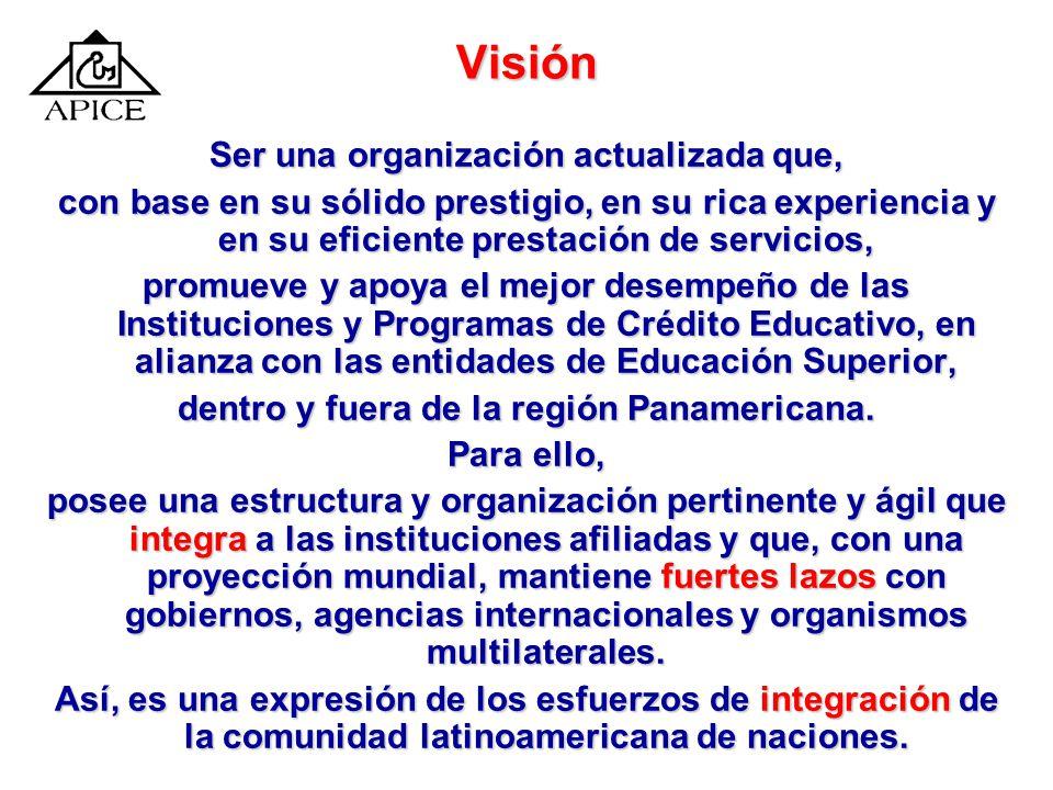 Misión Asociar a las instituciones y programas de Crédito Educativo Asociar a las instituciones y programas de Crédito Educativo y a las entidades de Educación Superior, y procurar su perfeccionamiento y expansión, con el fin de que apoyen a los más capaces y de escasos recursos, para que se eduquen y contribuyan al desarrollo integral de sus comunidades.