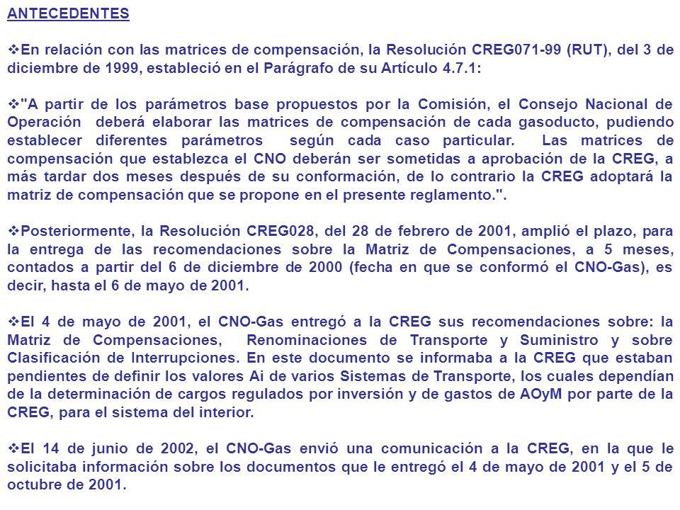 ANTECEDENTES En relación con las matrices de compensación, la Resolución CREG071-99 (RUT), del 3 de diciembre de 1999, estableció en el Parágrafo de s