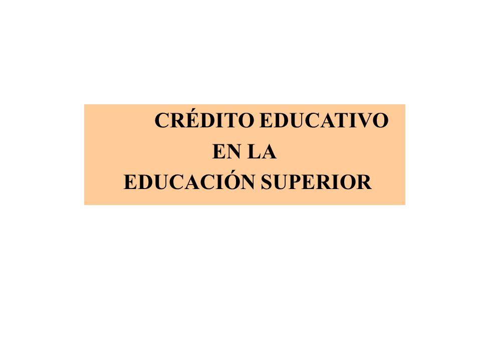CRÉDITO EDUCATIVO EN LA EDUCACIÓN SUPERIOR