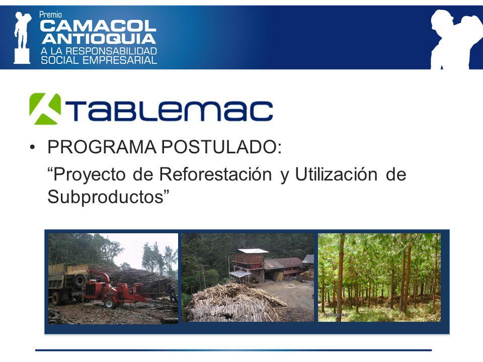 PROGRAMA POSTULADO: Proyecto de Reforestación y Utilización de Subproductos