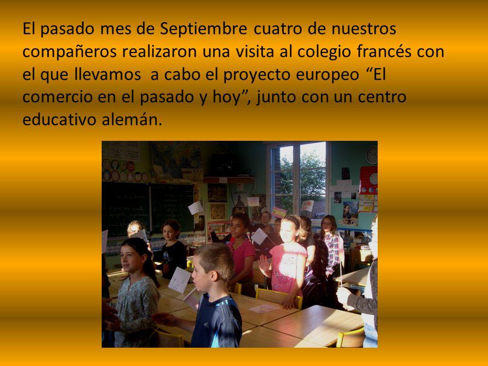 El pasado mes de Septiembre cuatro de nuestros compañeros realizaron una visita al colegio francés con el que llevamos a cabo el proyecto europeo El c