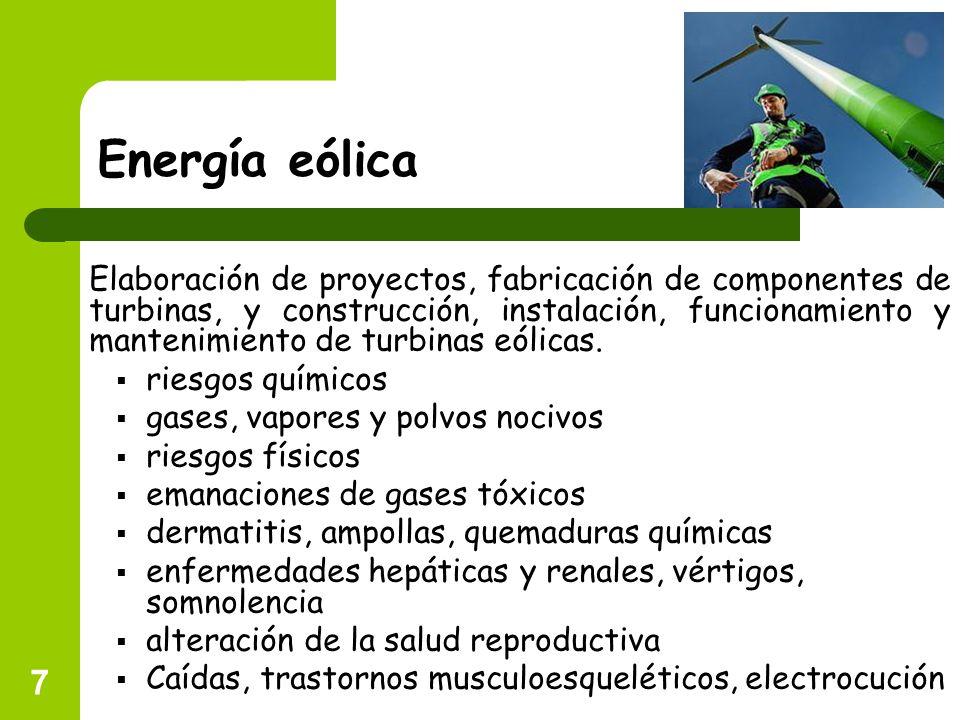7 Energía eólica Elaboración de proyectos, fabricación de componentes de turbinas, y construcción, instalación, funcionamiento y mantenimiento de turb