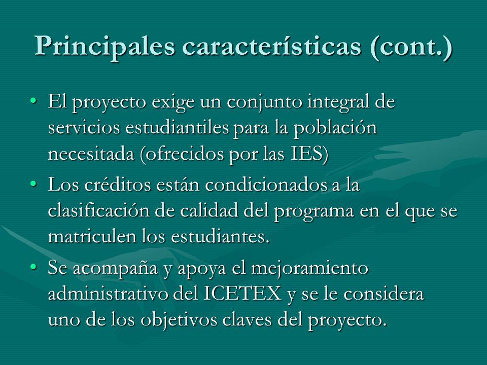 Principales características (cont.) El proyecto exige un conjunto integral de servicios estudiantiles para la población necesitada (ofrecidos por las