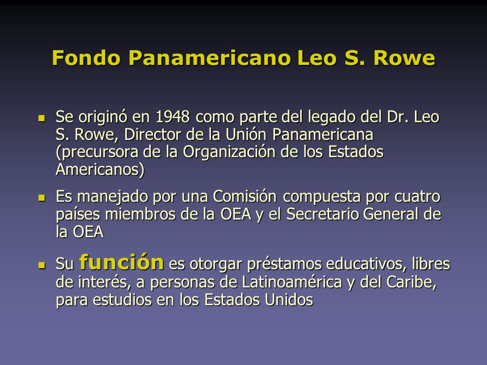 Fondo Panamericano Leo S.Rowe Se originó en 1948 como parte del legado del Dr.