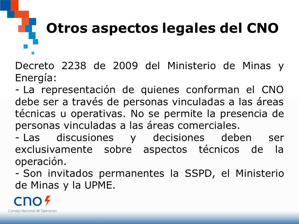 Otros aspectos legales del CNO Decreto 2238 de 2009 del Ministerio de Minas y Energía: - La representación de quienes conforman el CNO debe ser a trav
