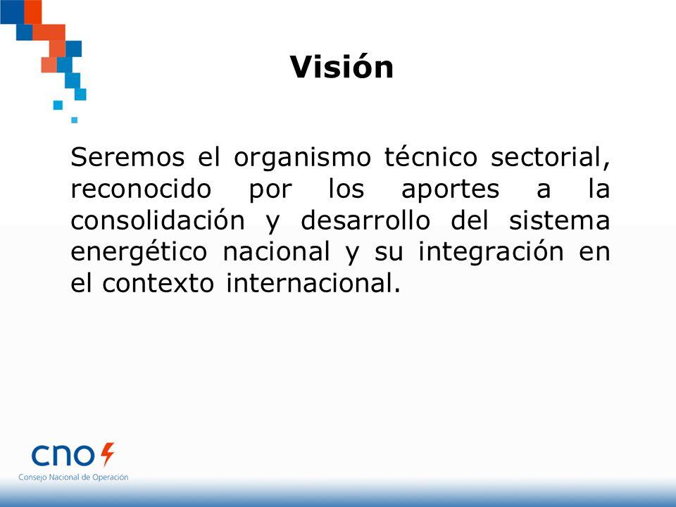 Visión Seremos el organismo técnico sectorial, reconocido por los aportes a la consolidación y desarrollo del sistema energético nacional y su integra