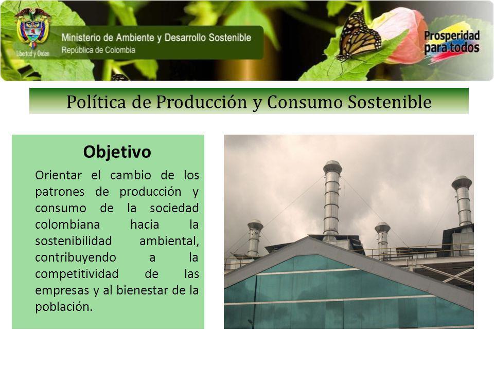 Objetivo Orientar el cambio de los patrones de producción y consumo de la sociedad colombiana hacia la sostenibilidad ambiental, contribuyendo a la competitividad de las empresas y al bienestar de la población.