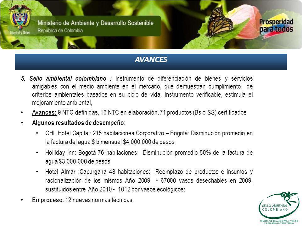 AVANCES 5. Sello ambiental colombiano : Instrumento de diferenciación de bienes y servicios amigables con el medio ambiente en el mercado, que demuest