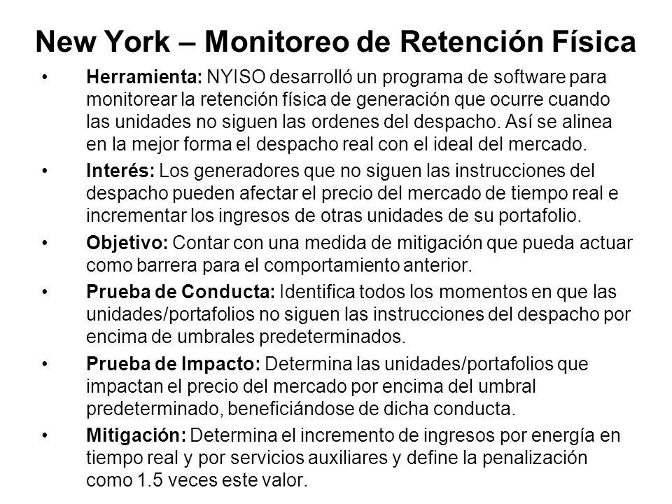 New York – Monitoreo de Retención Física Herramienta: NYISO desarrolló un programa de software para monitorear la retención física de generación que ocurre cuando las unidades no siguen las ordenes del despacho.