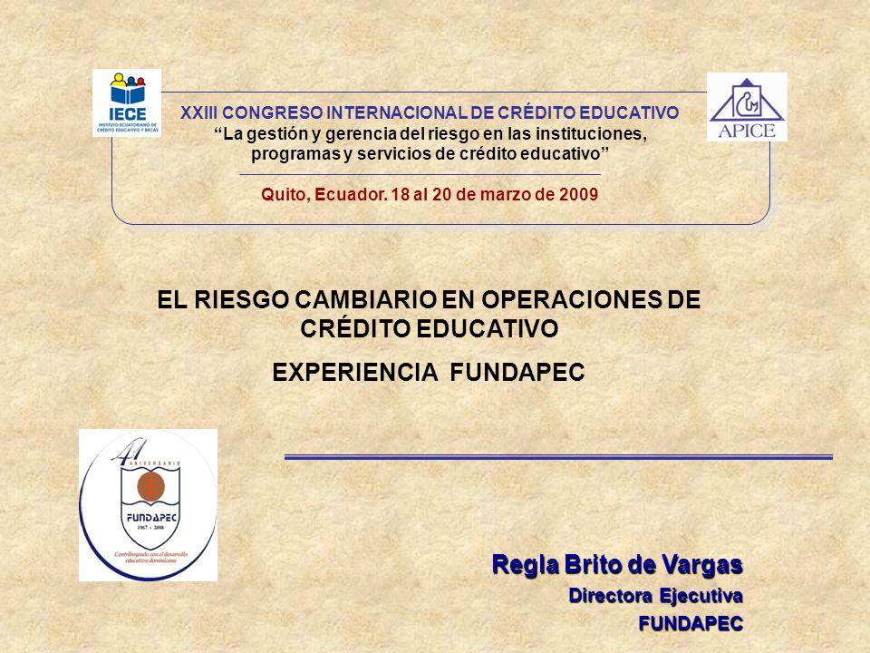 XXIII CONGRESO INTERNACIONAL DE CRÉDITO EDUCATIVO La gestión y gerencia del riesgo en las instituciones, programas y servicios de crédito educativo Quito, Ecuador.