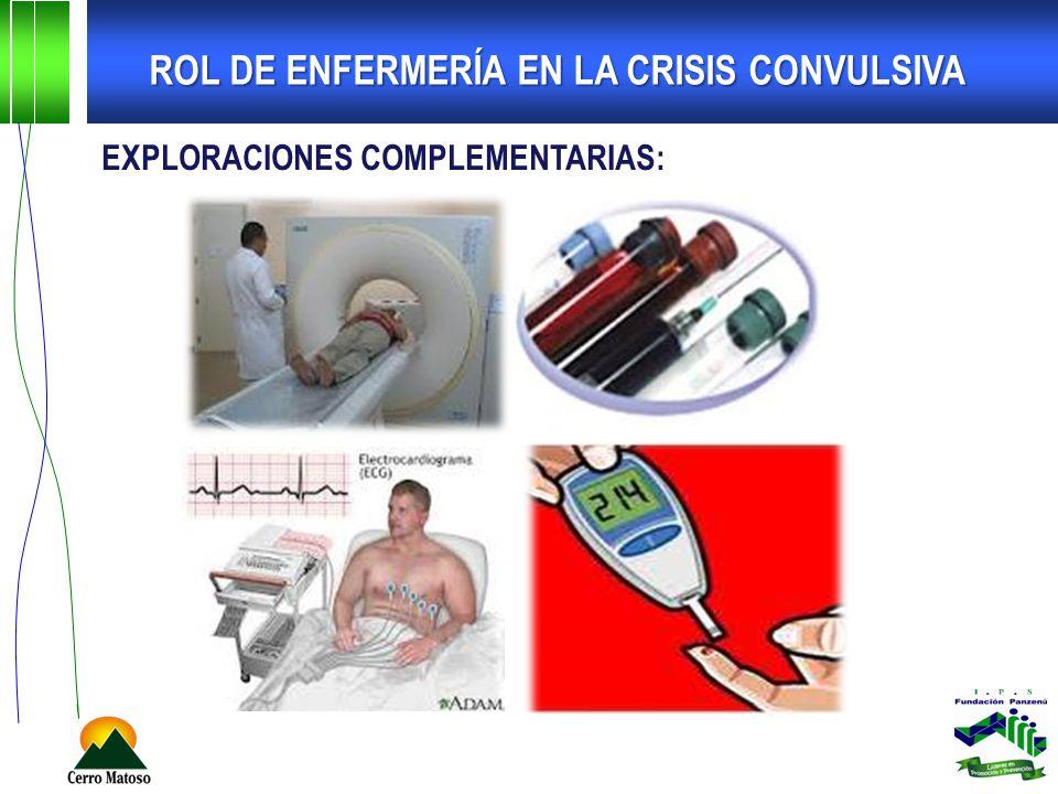 EXPLORACIONES COMPLEMENTARIAS: ROL DE ENFERMERÍA EN LA CRISIS CONVULSIVA