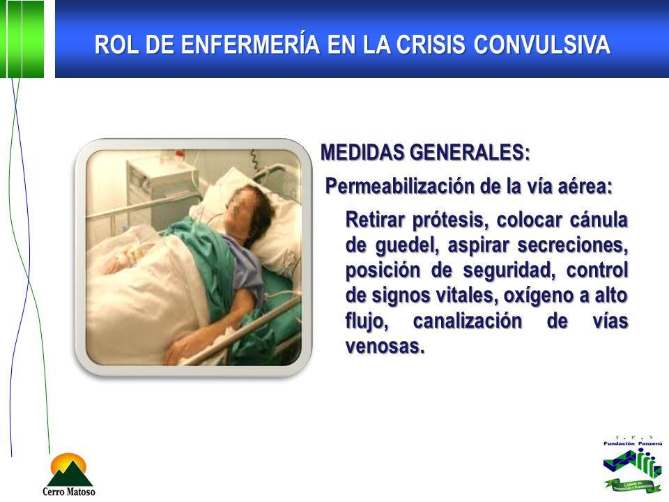 MEDIDAS GENERALES: Permeabilización de la vía aérea: Permeabilización de la vía aérea: Retirar prótesis, colocar cánula de guedel, aspirar secreciones