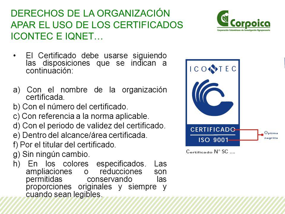 El Certificado debe usarse siguiendo las disposiciones que se indican a continuación: a) Con el nombre de la organización certificada.