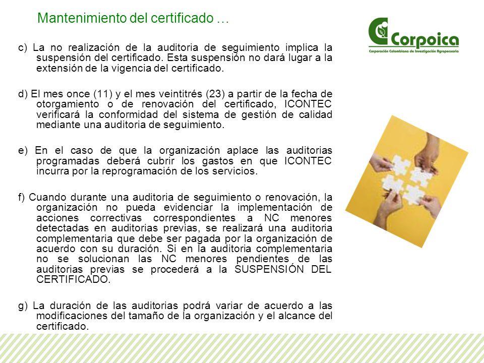 c) La no realización de la auditoria de seguimiento implica la suspensión del certificado. Esta suspensión no dará lugar a la extensión de la vigencia