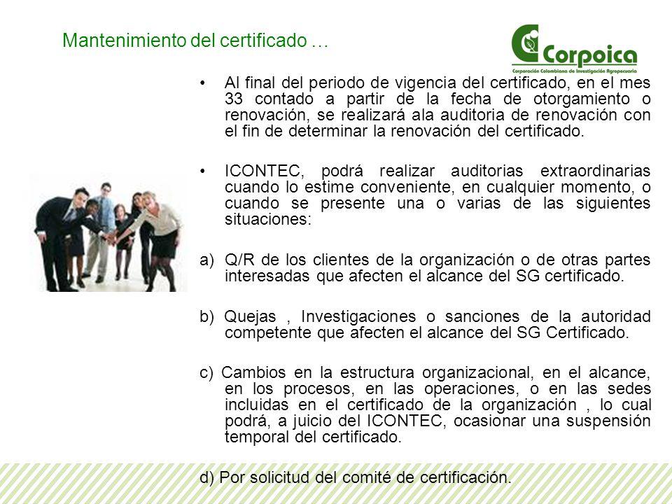 Al final del periodo de vigencia del certificado, en el mes 33 contado a partir de la fecha de otorgamiento o renovación, se realizará ala auditoria de renovación con el fin de determinar la renovación del certificado.