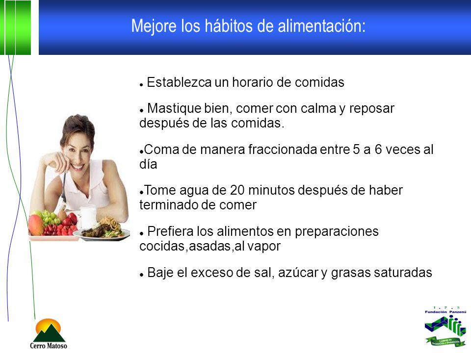 Establezca un horario de comidas Mastique bien, comer con calma y reposar después de las comidas. Coma de manera fraccionada entre 5 a 6 veces al día