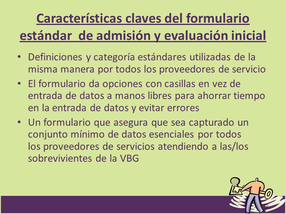 Características claves del formulario estándar de admisión y evaluación inicial Definiciones y categoría estándares utilizadas de la misma manera por