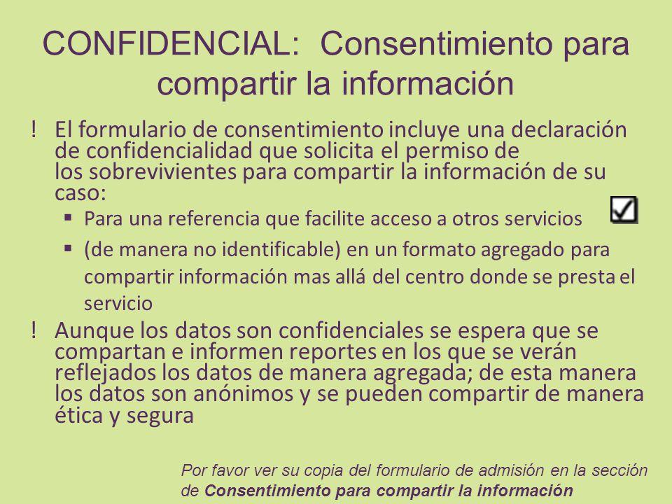 CONFIDENCIAL: Consentimiento para compartir la información !El formulario de consentimiento incluye una declaración de confidencialidad que solicita e