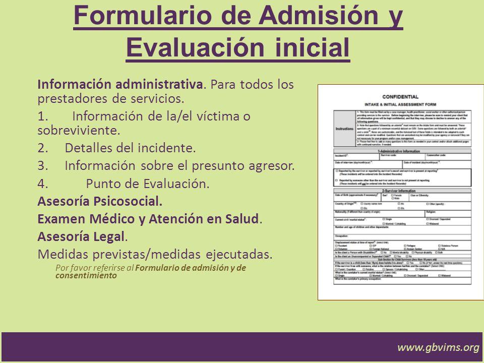 Formulario de Admisión y Evaluación inicial Información administrativa. Para todos los prestadores de servicios. 1. Información de la/el víctima o sob