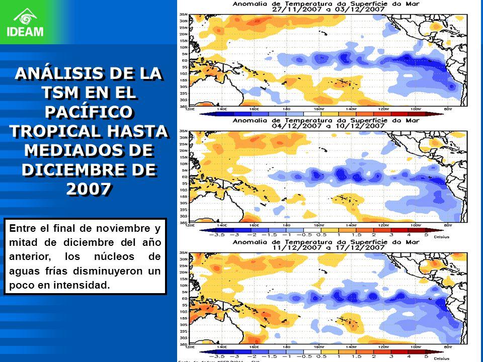 Entre el final de noviembre y mitad de diciembre del año anterior, los núcleos de aguas frías disminuyeron un poco en intensidad. ANÁLISIS DE LA TSM E
